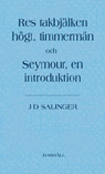 Res takbjälken högt, timmermän och Seymour, en introduktion
